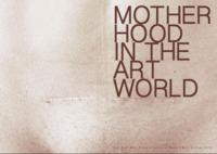 Motherhood in the Art World cover